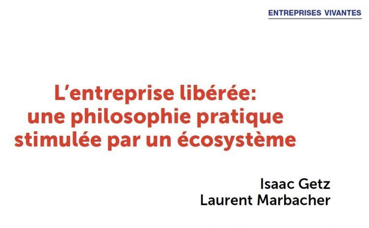 L'entreprise libérée : un écosystème au service de sa philosophie pragmatique