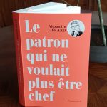 Livre d'Alexandre Gérard : Le patron qui ne voulait plus être chef