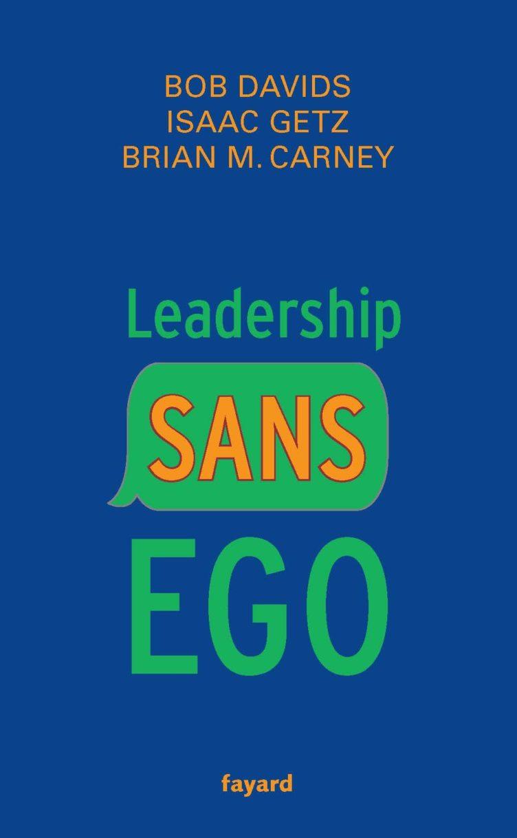 LIVRE « LEADERSHIP SANS EGO » : EXTRAITS II